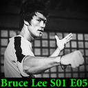 Bruce Lee S01 E05