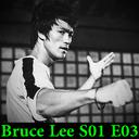 Bruce Lee S01 E03